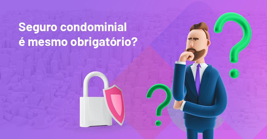 Seguro condominial é mesmo obrigatório?